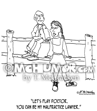 "Medical Cartoon 0217: A girl saying to a boy, ""Let's play doctor. You can be my malpractice lawyer."""