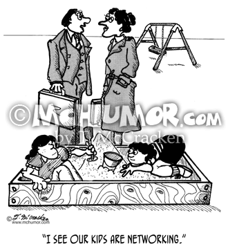 "Networking Cartoon 2005: An executive watching young kids playing in a sandbox says to another, ""I see our kids are networking."""