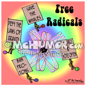 """Chemistry Cartoon 4573: """"Free Radicals."""" Atoms carry picket signs that say, """"Ban Protons,"""" """"Defy the Laws of Gravity,"""" """"Save the Whales,"""" and """"Vote Early & Vote Often."""""""