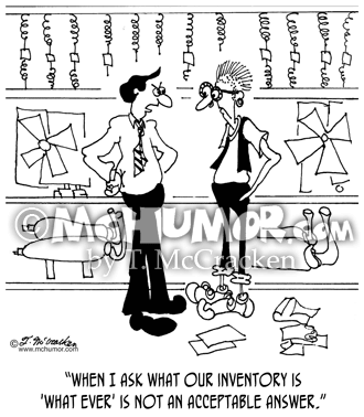 "Inventory Cartoon 6636: A man saying to a younger clerk at an auto body shop, ""When I ask what our inventory is 'What ever' is not an acceptable answer."""